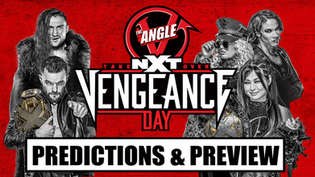 NXT TakeOver: Vengeance Day Predictions & Preview