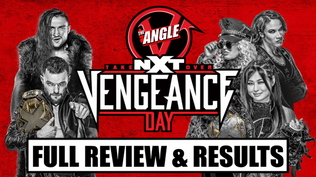 NXT TakeOver: Vengeance Day Full Review & Results
