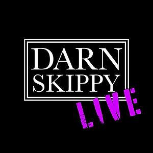 Darn Skippy LIVE