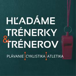HĽADÁME TRÉNERKY & TRÉNEROV!