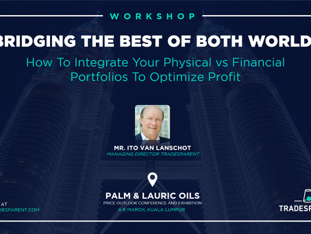 WORKSHOP: HOW TO INTEGRATE YOUR PHYSICAL VS FINANCIAL PORTFOLIOS TO OPTIMIZE PROFIT