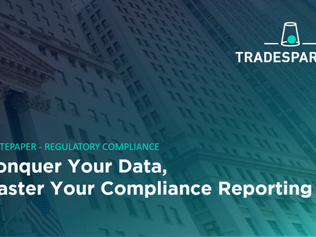 WHITE PAPER: CONQUER YOUR DATA, MASTER YOUR COMPLIANCE REPORTING