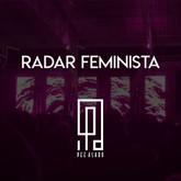 Radar Feminista: Cøsmos Contagio Sonoro
