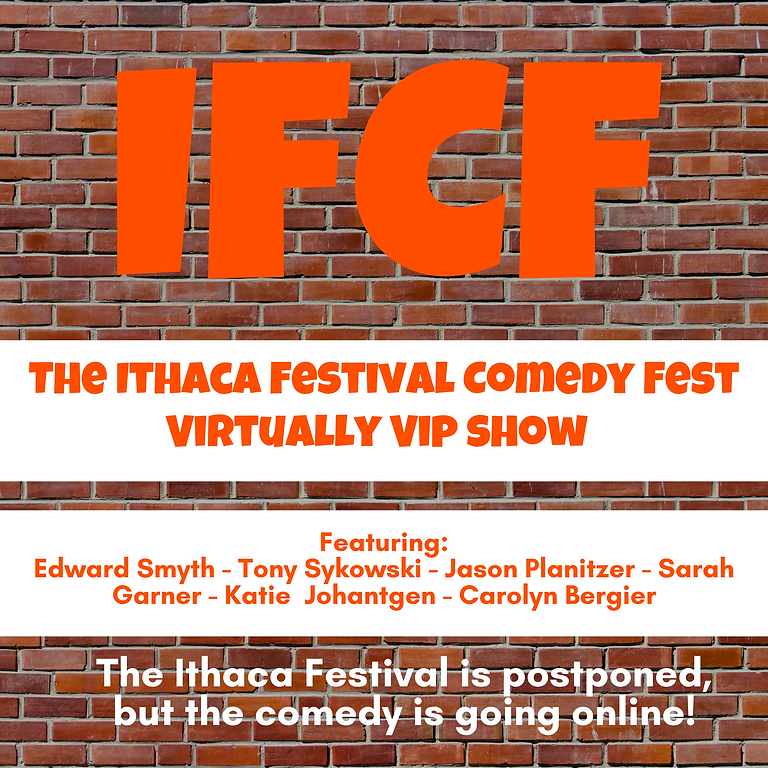The Ithaca Festival Comedy Fest:. Virtually VIP
