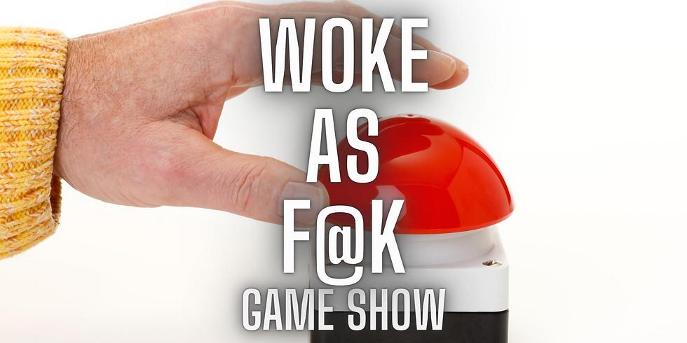 Woke As F@k Game Show