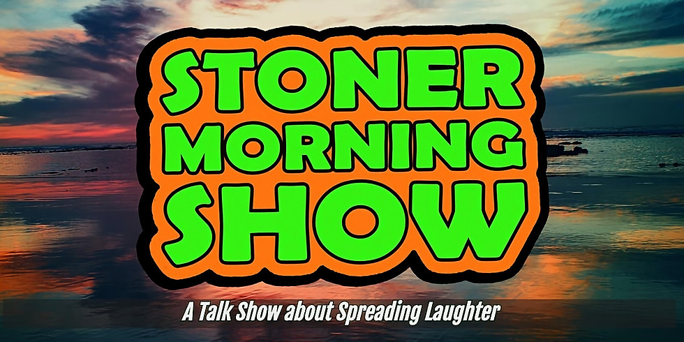Stoner Morning Show (LIVE)