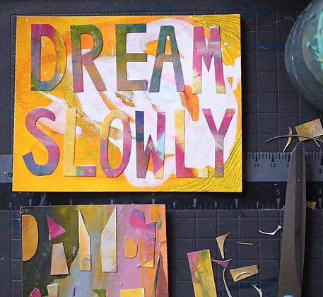 Dream Slowly