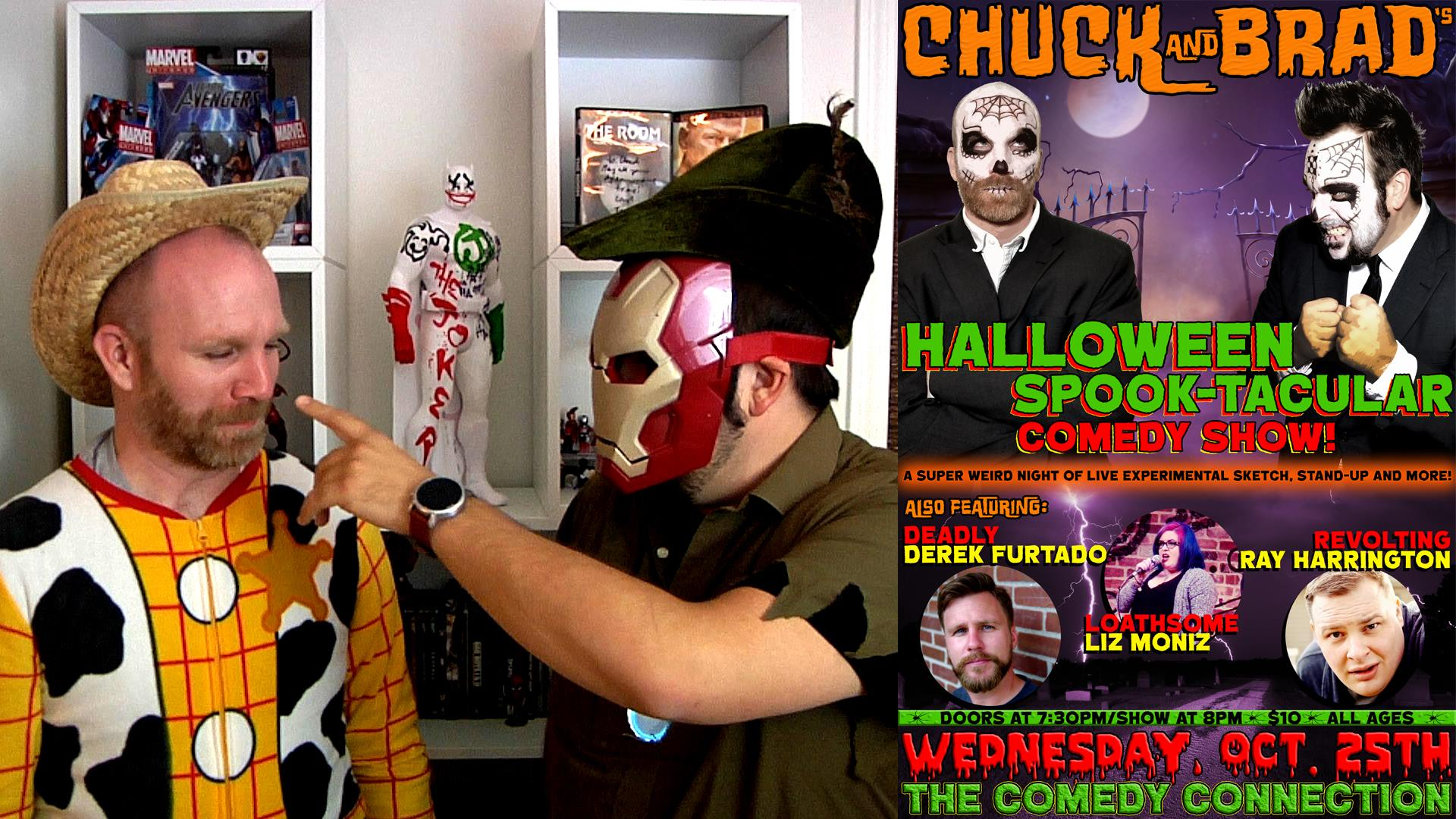 Chuck and Brad's Halloween Spook-tacular Comedy Show!