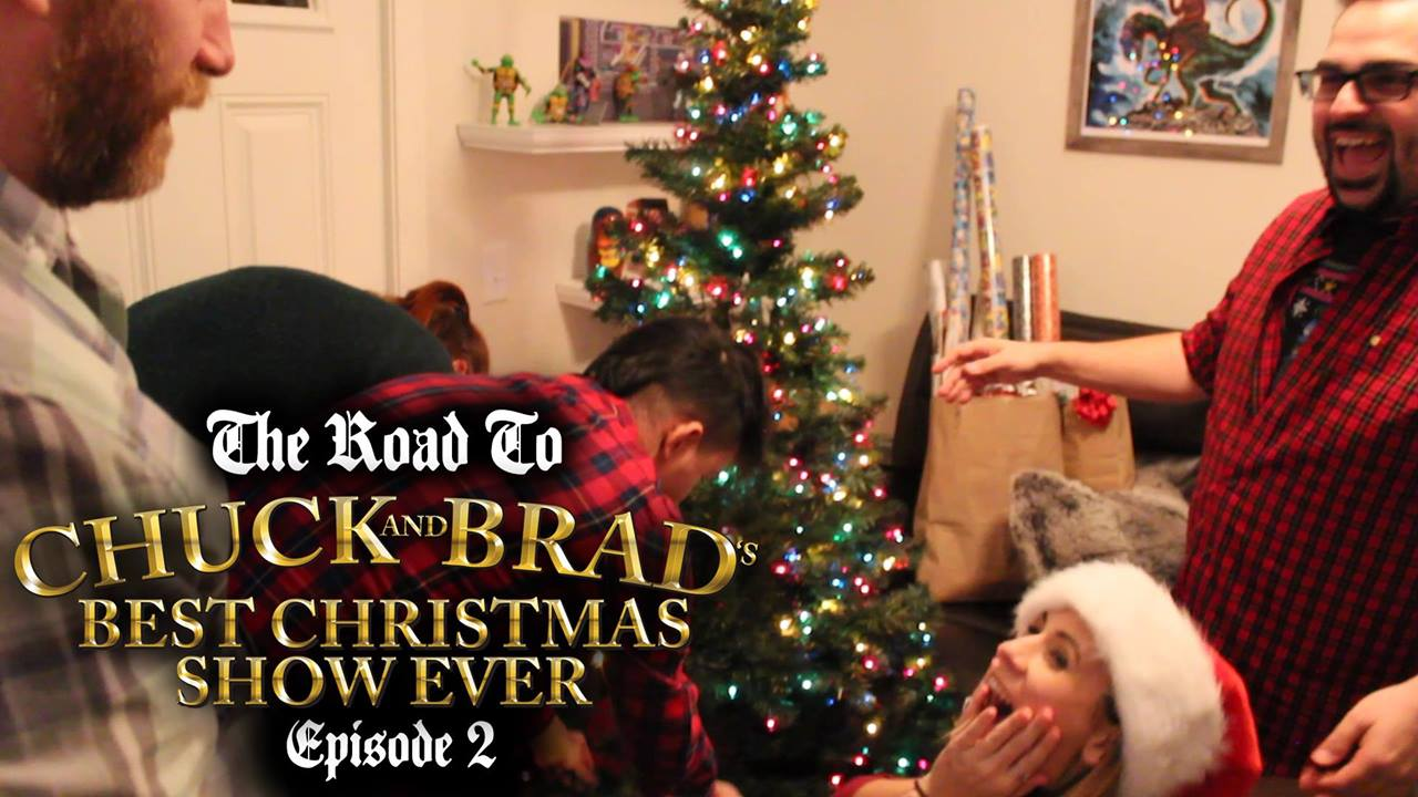 The Road to Chuck and Brad's Best Christmas Show Ever - Episode 2