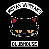 Mistah Whiskah's Clubhouse