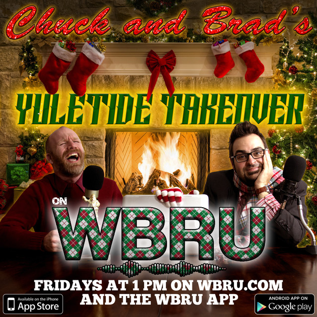 #342 - Chuck and Brad's Yuletide Takeover on WBRU
