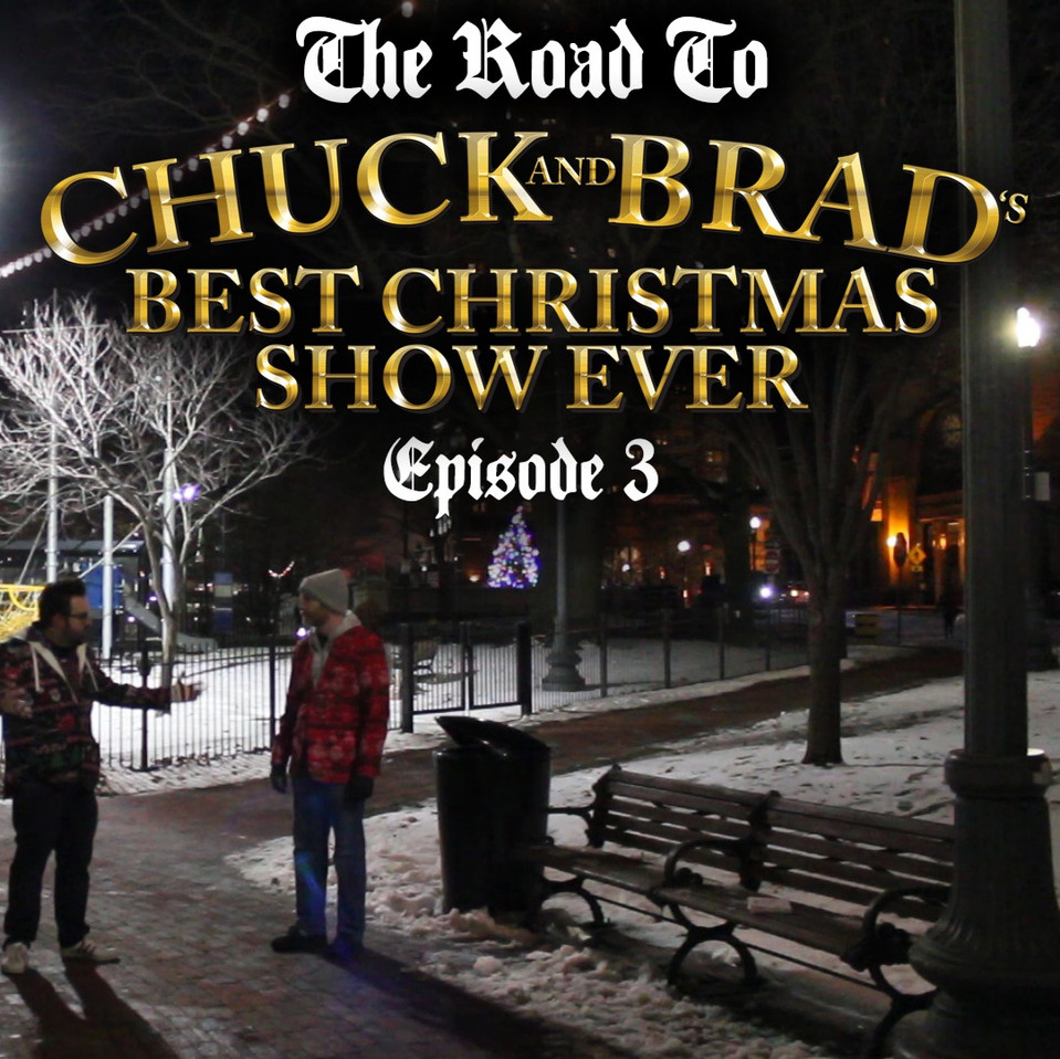 VID: The Road to Chuck and Brad's Best Christmas Show Ever - Ep. 3