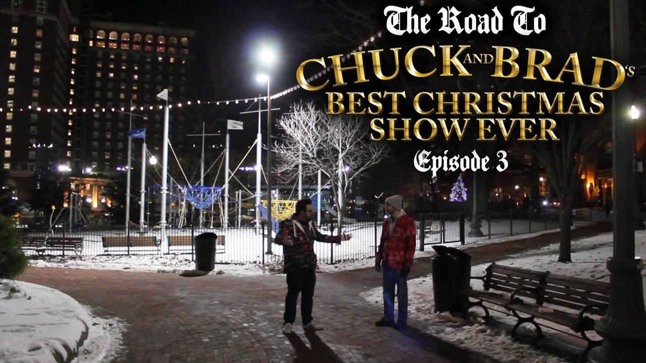 The Road to Chuck and Brad's Best Christmas Show Ever - Episode 3