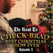 VID: The Road to Chuck and Brad's Best Christmas Show Ever - Ep. 2
