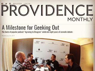 """Providence Monthly - """"A Milestone for Geeking Out"""""""