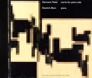 Hermann Meier, Works for Piano solo.  Erste CD mit Klavierstücken.  Dominik Blum, Klavier.  Edition Wandelweiser Records.  Publiziert 2000.