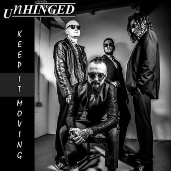 Unhinged  - Their Latest Release, Keep It Moving, Is a Blast of Fury You Need to Hear Right Now!