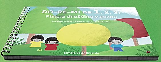 didaktična knjiga in igre, JeDO-RE-MI na 1, 2, 3: Pisana druščina v gozdu, Jerneja Sojer Smerdu, DO-RE-MI življenJA