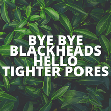 How To Get Rid Of Blackheads And Tighten Pores Naturally