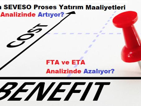Neden SEVESO Proses Yatırım Maaliyetleri LOPA Analizinde Artıyor? FTA ve ETA Analizinde Azalıyor?