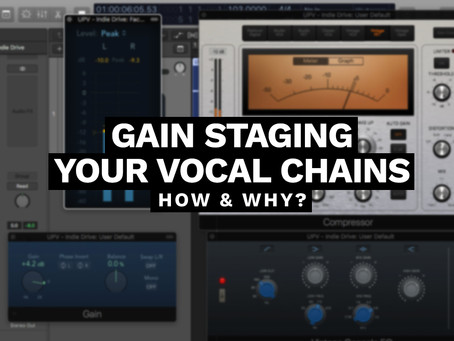 GAIN STAGING YOUR VOCAL CHAINS