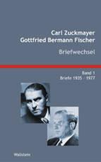 Carl Zuckmayer - Gottfried Bermann Fischer: Briefwechsel