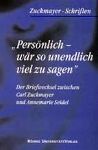 Carl Zuckmayer - Annemarie Seidel: Briefwechsel