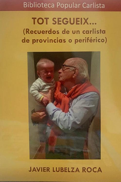 Tot Segueix - Javier Lubelza