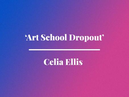 'Art School Dropout' by Celia Ellis