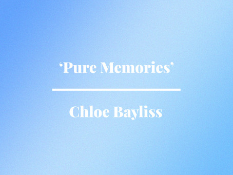 'Pure Memories' by Chloe Bayliss