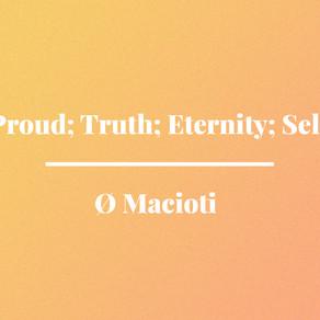 'Proud; Truth; Eternity; Self' by Ø Macioti