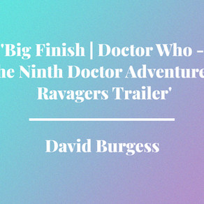 'Big Finish | Doctor Who - The Ninth Doctor Adventures: Ravagers Trailer' by David Burgess