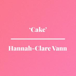 'Cake' by Hannah-Clare Vann