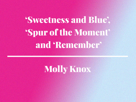 'Sweetness and Blue', 'Spur of the Moment' and 'Remember' Photography by Molly Knox