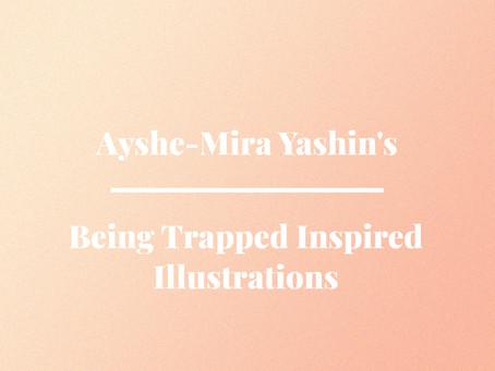 Ayshe-Mira Yashin's Being Trapped Inspired Illustrations
