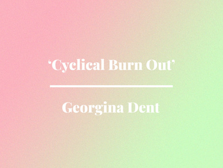'Cyclical Burn Out' by Georgina Dent