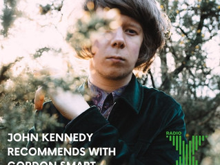 John Kennedy Recommends with Gordon Smart - Radio X