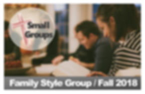 2018 Fall Small Group - Family Style.jpg