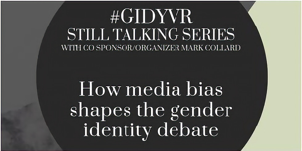 #GIDYVR: How media bias shapes the gender identity debate