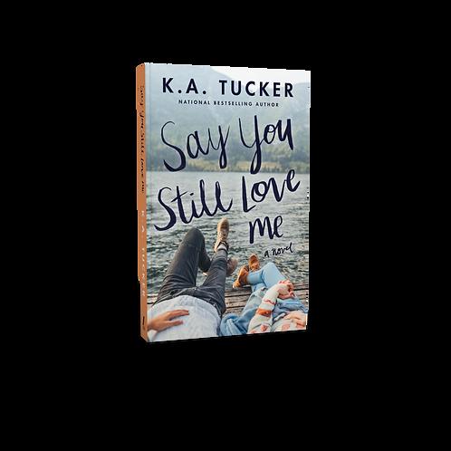 Say You Still Love Me Signed Paperback