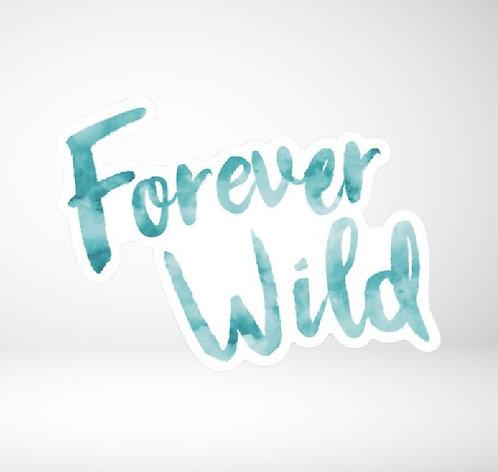 Forever Wild die cut sticker