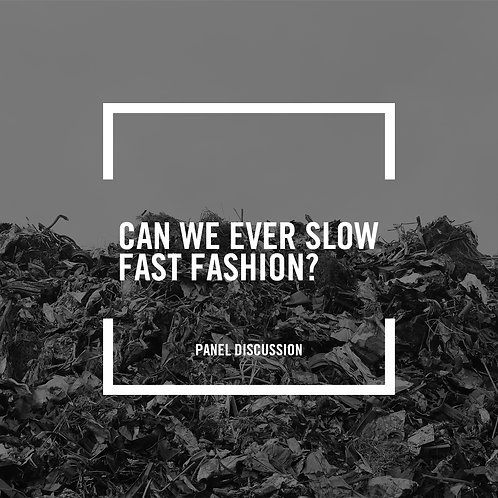 005: Can We Ever Slow Fast Fashion?