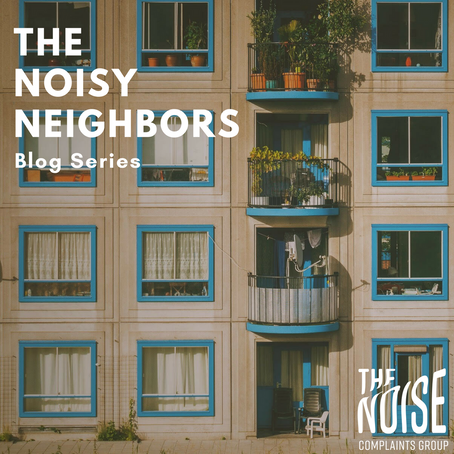 The Noisy Neighbors Series