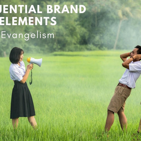 Influential Brand Elements: Evangelism