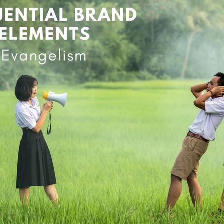 Influential Brand Elements: Evangelism