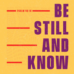 Be still and know Post