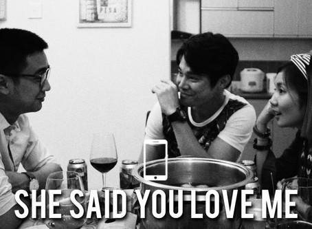 She Said You Love Me 她说你爱我