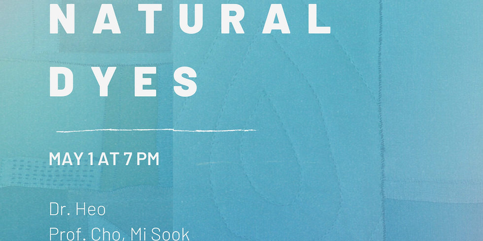 Session #2: Korean Natural Dyes- Natural Dye Symposium