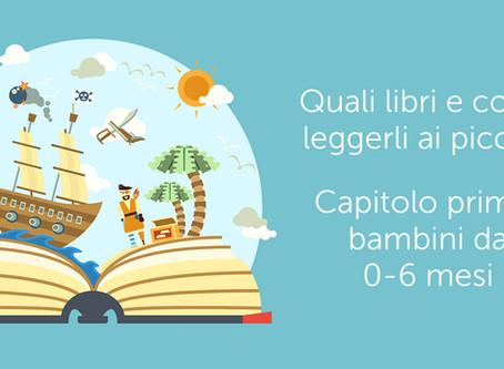 Primo appuntamento lettura: Leggere con i piccolissimi 0-6 mesi.