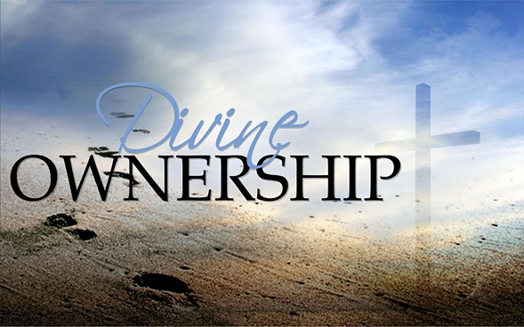 Divine Ownership -Pastor David Cook